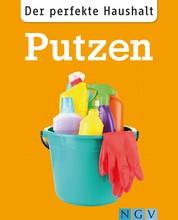 Der perfekte Haushalt: Putzen - Die wichtigsten Haushaltstipps für eine saubere Wohnung