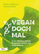 Marion Grillparzer: Vegan doch mal ★★★