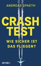 Crashtest - Die verborgenen Risiken des Fliegens