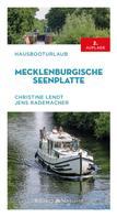 Christine Lendt: Hausbooturlaub Mecklenburgische Seenplatte