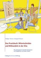 Rüdiger Hansen: Das Praxisbuch: Mitentscheiden und Mithandeln in der Kita