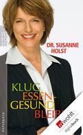 Susanne Holst: Klug essen - gesund bleiben ★★★★