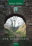 Sabine Müller: Das Mal der Burgherrin ★★★★