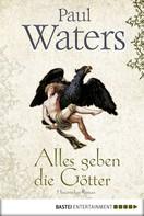 Paul Waters: Alles geben die Götter ★★★★