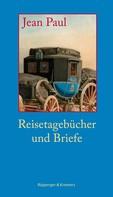 Jean Paul: Reisetagebücher und Briefe