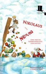 Nikolaus und Nikolina - Eine freche Vorweihnachtsgeschichte