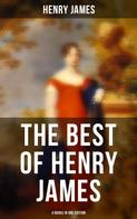 Henry James: Henry James: The Portrait of a Lady, The Bostonians, The Tragic Muse & Daisy Miller (4 Books in One Edition)