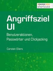 Angriffsziel UI - Benutzeraktionen, Passwörter und Clickjacking