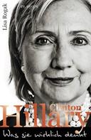 Lisa Rogak: Hillary Clinton - Was sie wirklich denkt ★★