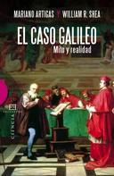 Mariano Artigas Mayayo: El caso Galileo