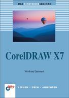 Winfried Seimert: CorelDRAW X7