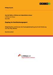 Doping im Hochleistungssport - Möglichkeiten und Grenzen der Dopingbekämpfung durch die Förderung von Fair Play Werten