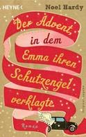 Noel Hardy: Der Advent, in dem Emma ihren Schutzengel verklagte ★★★