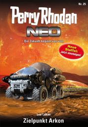 Perry Rhodan Neo 25: Zielpunkt Arkon - Staffel: Vorstoß nach Arkon 1 von 12