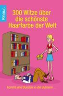Dieter F. Wackel: 300 Witze über die schönste Haarfarbe der Welt ★★★