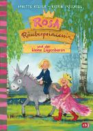 Annette Roeder: Rosa Räuberprinzessin und der kleine Lügenbaron ★★★★