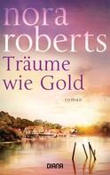 Nora Roberts: Träume wie Gold ★★★★