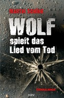 Martin Schöne: Wolf spielt das Lied vom Tod