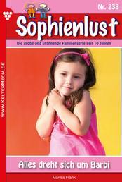 Sophienlust 238 – Familienroman - Alls dreht sich um Barbi