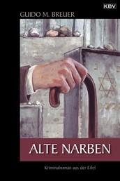 Alte Narben - Kriminalroman aus der Eifel