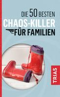 Rita Schilke: Die 50 besten Chaos-Killer für Familien ★★★