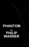 Phillip Warner: Phantom
