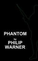 Phillip Warner: Phantom
