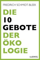 Friedrich Schmidt-Bleek: Die 10 Gebote der Ökologie