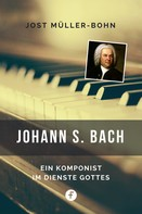 Jost Müller-Bohn: Johann S. Bach