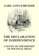 Carl Lotus Becker: The Declaration of Independence