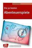Daniel Seiler: Die 50 besten Abenteuerspiele - eBook ★★★