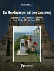 Ein Mecklenburger auf dem Jakobsweg - von Pamplona nach Santiago de Compostela vom 3.Mai 2007 bis 8. Juni 2007