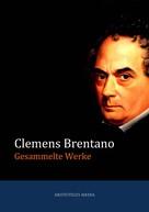 Clemens Brentano: Gesammelte Werke ★★★
