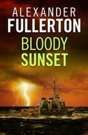 Alexander Fullerton: Bloody Sunset