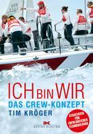 Tim Kröger: Ich bin wir - das Crew-Konzept