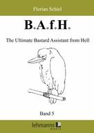 Florian Schiel: B.A.f.H. ★★★★★