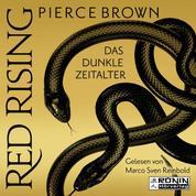 Das dunkle Zeitalter, Teil 1 - Red Rising, Band 5.1 (ungekürzt)