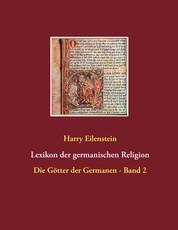 Lexikon der germanischen Religion - Die Götter der Germanen - Band 2
