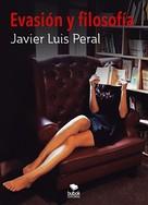 Javier Peral: Evasión y filosofía