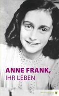 Marian Hoefnagel: Anne Frank, ihr Leben ★★★★★