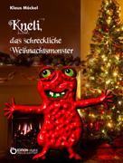 Klaus Möckel: Kneli, das schreckliche Weihnachtsmonster