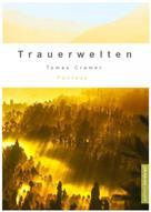 Tomas Cramer: TrauerWelten