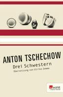 Anton Tschechow: Drei Schwestern ★★★★