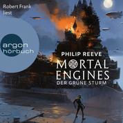 Mortal Engines - Der Grüne Sturm (Ungekürzte Lesung)