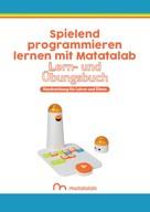: Spielend programmieren lernen mit Matatalab