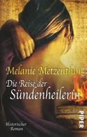 Melanie Metzenthin: Die Reise der Sündenheilerin ★★★★★