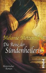 Die Reise der Sündenheilerin - Historischer Roman