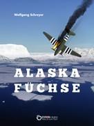 Wolfgang Schreyer: Alaskafüchse