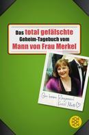 N. N.: Das total gefälschte Geheim-Tagebuch vom Mann von Frau Merkel ★★★★