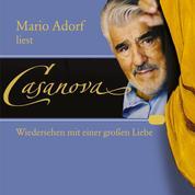 Casanova: Wiedersehen mit einer großen Liebe - Die Memoiren meines Lebens
